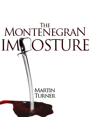 The Montenegran Imposture, by Martin Turner
